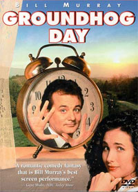 Groundhog Day (the movie)